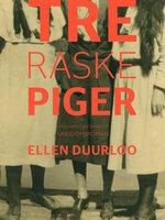Tre raske piger - Ellen Duurloo