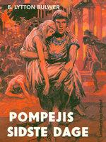 Pompejis sidste dage - Edward Lytton Bulwer