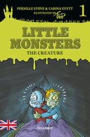 Little Monsters #1: The Creature - Pernille Eybye, Carina Evytt