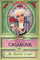 Casanova Volume 3: The Eternal Quest - Giacomo Casanova