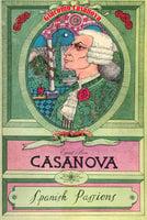 Casanova Volume 6: Spanish Passions - Giacomo Casanova
