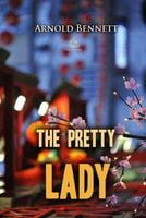 The Pretty Lady - Arnold Bennett