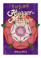 Tudor Hugger-Mugger - Mela Ells