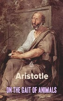 On the Gait of Animals - Aristotle