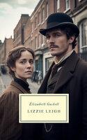 Lizzie Leigh - Elizabeth Gaskell