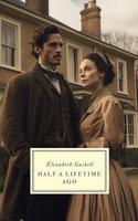 Half a Lifetime Ago - Elizabeth Gaskell
