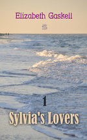 Sylvia's Lovers Volume 1 - Elizabeth Gaskell