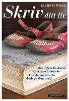 Skriv ditt liv - Kjersti Wold