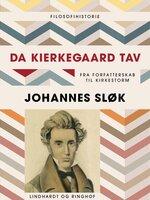 Da Kierkegaard tav - Johannes Sløk