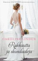 Rakkautta ja skandaaleja - Caroline Linden