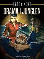 Drama i junglen - Larry Kent