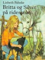 Britta og Silver på rideskole - Lisbeth Pahnke