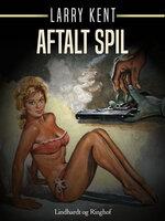 Aftalt spil - Larry Kent