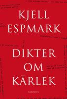 Dikter om kärlek - Kjell Espmark
