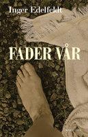 Fader vår - Inger Edelfeldt