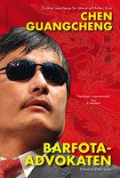 Barfotaadvokaten - En blind mans kamp för rättvisa och frihet i Kina - Chen Guangcheng