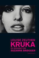 Kruka - En biografi om Suzanne Brøgger - Louise Zeuthen