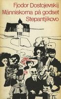 Människorna på godset Stepantjikovo - Fjodor Dostojevskij