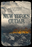 New Yorks gudar - Lindsay Faye
