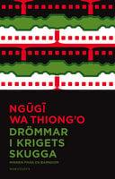 Drömmar i krigets skugga - Ngũgĩ Wa Thiong'O