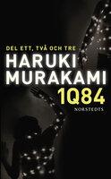 1Q84. Del ett, två och tre - Haruki Murakami