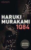 1Q84. Andra boken - Haruki Murakami