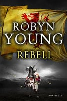 Rebell - Robyn Young