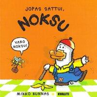 Jopas sattui, Noksu - Mikko Kunnas