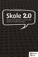 Skole 2.0 - Karin Tweddell Levinsen, Lone Audon, Birgitte Holm Sørensen