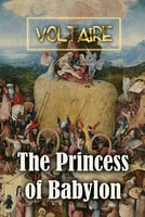 The Princess of Babylon - Voltaire