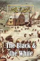 The Black and the White - Voltaire