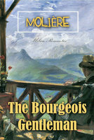 The Bourgeois Gentleman - Molière