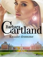 Knuste drømme - Barbara Cartland