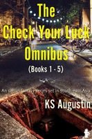 The Check Your Luck Omnibus - K.S. Augustin