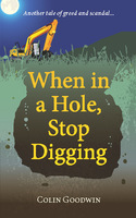 When in a Hole, Stop Digging - Colin Goodwin