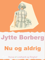 Nu og aldrig - Jytte Borberg
