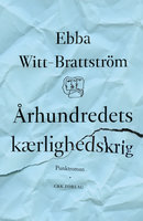 Århundredets kærlighedskrig - Ebba Witt-Brattström