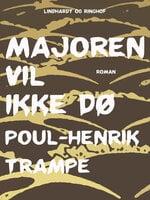 Majoren vil ikke dø - Poul-Henrik Trampe