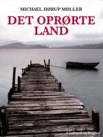 Det oprørte land - Michael Hørup Møller