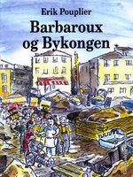 Barbaroux og bykongen - Erik Pouplier