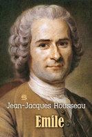 Emile - Jean-Jacques Rousseau