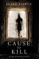 Cause to Kill - Blake Pierce