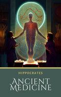 Ancient Medicine - Hippocrates