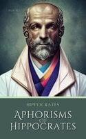Aphorisms - Hippocrates
