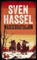 Marschbataljon - Sven Hassel