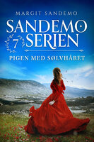 Sandemoserien 07 - Pigen med sølvhåret - Margit Sandemo