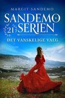 Sandemoserien 21 - Det vanskelige valg - Margit Sandemo