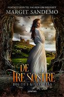 Kiaras saga 2 - De tre søstre - Margit Sandemo