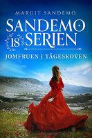 Sandemoserien 18 - Jomfruen i Tågeskoven - Margit Sandemo
