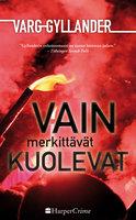 Vain merkittävät kuolevat - Varg Gyllander
